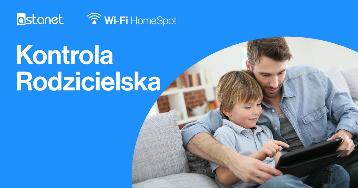 Kontrola rodzicielska. Zapewnij dziecku dostęp do odpowiednich treści w internecie.